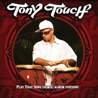 Tony Touch - Play That Song