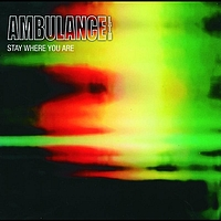 Ambulance Ltd - Stay Where You Are (International 5 track EP)