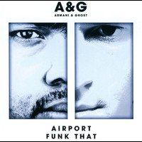 Armani & Ghost - Airport/Funk That