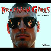 Brazilian Girls - Lazy Lover (EP)
