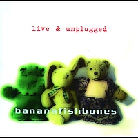 Bananafishbones - Horse Gone (Live And Unplugged)
