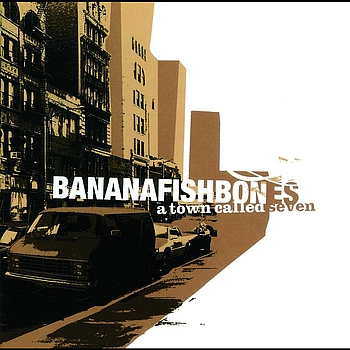 Bananafishbones - A Town Called Seven