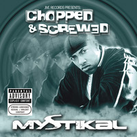 Mystikal - Jive Records Presents: Mystikal - Chopped and Screwed (Explicit)