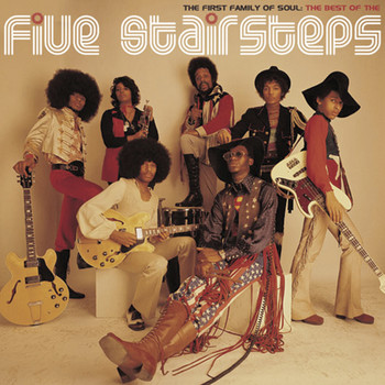 The Five Stairsteps - The First Family of Soul: The Best of The Five Stairsteps