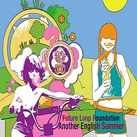 Future Loop Foundation - Another English Summer