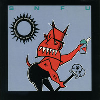 SNFU - Something Green And Leafy This Way Comes