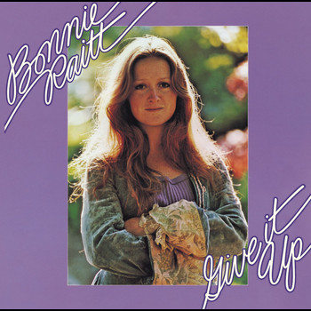 Bonnie Raitt - Give It Up (Remastered Version)