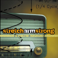 Stretch Armstrong - A Revolution Transmission