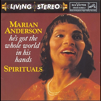 Marian Anderson - He's Got The Whole World In His Hands: Spirituals