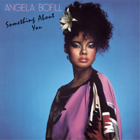 Angela Bofill - Something About You (Expanded Edition)
