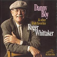 Roger Whittaker - Danny Boy And Other Irish Favorites