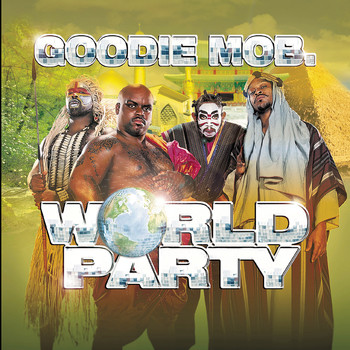 Goodie MoB - World Party (Explicit)