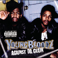 Youngbloodz - Against Da Grain (Explicit)