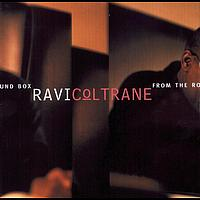 Ravi Coltrane - From The Round Box