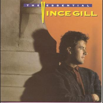 Vince Gill - The Essential Vince Gill