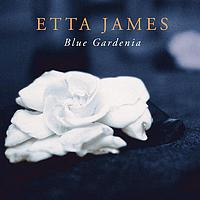 Etta James - Blue Gardenia