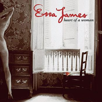 Etta James - Heart Of A Woman