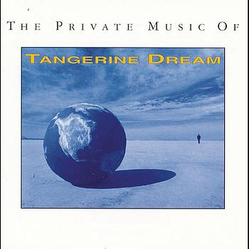 Tangerine Dream - The Private Music Of Tangerine Dream