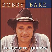 Bobby Bare - Super Hits