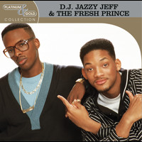 DJ Jazzy Jeff & The Fresh Prince - Platinum & Gold Collection
