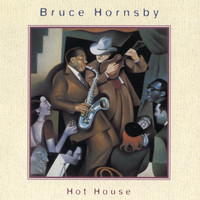 Bruce Hornsby & The Range - Hot House