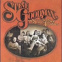 Steve Goodman - Somebody Else's Troubles