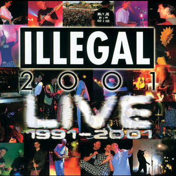 Illegal 2001 - Live