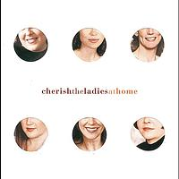 Cherish The Ladies - At Home