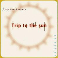 Tracy Scott Silverman - Trip To The Sun