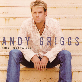 Andy Griggs - This I Gotta See