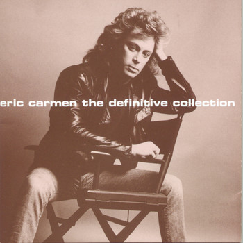 Eric Carmen - The Definitive Collection