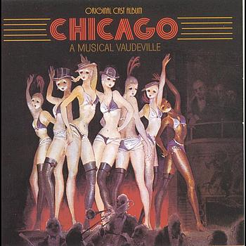 Original Broadway Cast of Chicago: A Musical Vaudeville - Chicago: A Musical Vaudeville (Original Broadway Cast Recording)