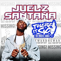 Juelz Santana - There It Go (The Whistle Song) (Int'l ECD Maxi)