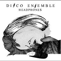 Disco Ensemble - Headphones