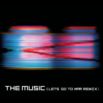 The Music - The Spike (Lets Go To War Remix)