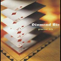 Diamond Rio - Greatest Hits