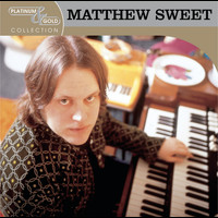 Matthew Sweet - Platinum & Gold Collection