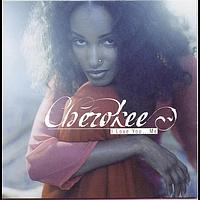 Cherokee - I Love You...Me