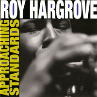 Roy Hargrove - Approaching Standards