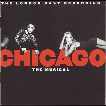 New London Cast of Chicago The Musical (1997) - Chicago The Musical (New London Cast Recording (1997))