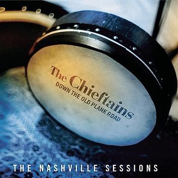 The Chieftains - Down The Old Plank Road: The Nashville Sessions