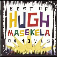Hugh Masekela - The Best Of Hugh Masekela On Novus