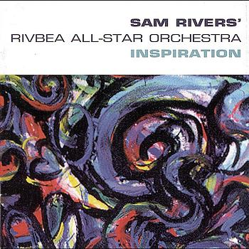 Sam Rivers - Inspiration