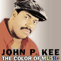 John P. Kee - The Color Of Music