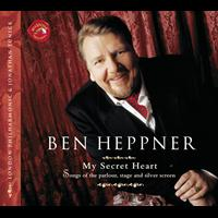 Ben Heppner - My Secret Heart: Songs of the Parlour, Stage and Silver Screen