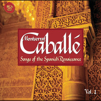 Montserrat Caballé - Songs Of  The Spanish Renaissance Vol. 1