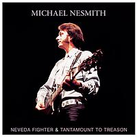 Michael Nesmith - Nevada Fighter / Tantamount To Treason