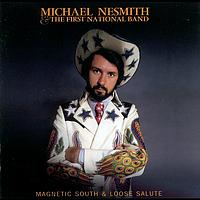 Michael Nesmith - Magnetic South & Loose Salute