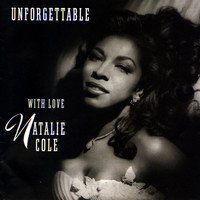 Natalie Cole - Unforgettable: With Love