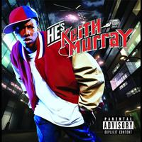 Keith Murray - He's Keith Murray (Explicit Version)
